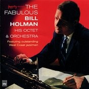 The Fabulous Bill Holman, His Octet & Orchestra Songs