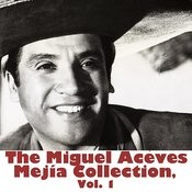 The Miguel Aceves Mejía Collection, Vol. 1 Songs