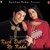 Kuch Dil Ne Kaha Songs