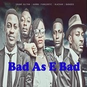 Bad As E Bad Songs