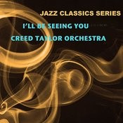 Jazz Classics Series: I'll Be Seeing You Songs