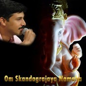 Om Skandagrajaya Namaha Songs