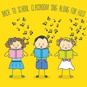 Back To School Classroom Sing Along For Kids Songs