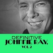 Definitive Johnnie Ray, Vol. 2 Songs