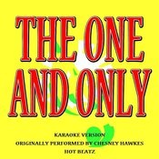 The One And Only (Originally Performed By Chesney Hawkes) [Karaoke Version] Songs