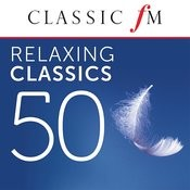 50 Relaxing Classics by Classic FM Songs