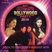 My Ultimate Bollywood Party 2014 Songs