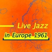 Live Jazz In Europe 1961 Songs
