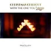 Christmas Chillout With The One You Love Songs