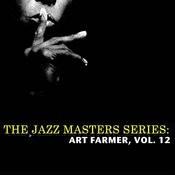 The Jazz Masters Series: Art Farmer, Vol. 12 Songs