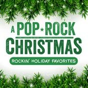 A Pop/Rock Christmas: Rockin' Holiday Favorites Songs