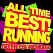 All Time Best! Running - 50 Hits Remixed Songs