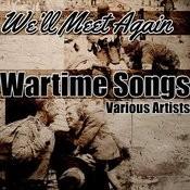We'll Meet Again: Wartime Songs Songs