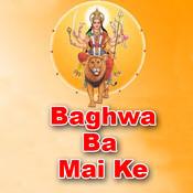 Baghwa Ba Mai Ke Songs