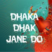 Dhaka Dhak Jane Do Songs