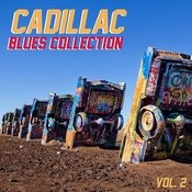 Cadillac Blues Collection, Vol. 2 Songs