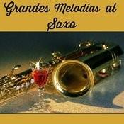 Grandes Melodías Al Saxo Songs