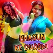 Phagun Ke Dhoom Songs