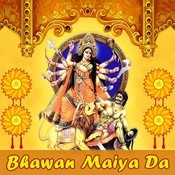 Bhawan Maiya Da Songs
