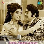 Sirithu Vaazhavendum Songs
