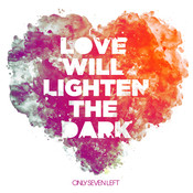 Love Will Lighten The Dark Song