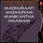 Madhuraati Madhuram Manikantha Naamam Songs