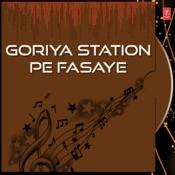 Goriya Station Pe Fasaye Songs