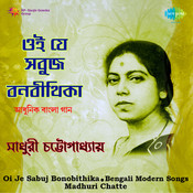 Oi Je Sabuj Bonobithika - Madhuri Chatte Songs
