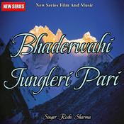 Bhaderwahi Jungleri Pari Songs