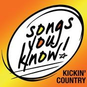 Songs You Know - Kickin' Country Songs