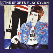 The Sports Play Dylan [And Donovan] Songs