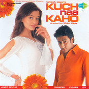 Kuch Naa Kaho Songs