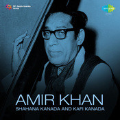 Amir Khan Shahana Kanada Kafi Kanada Songs