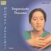 Bombay Jayashri Sogasujudatharama Songs