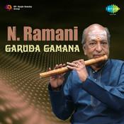 N Ramani - Garuda Gamana (flute) Songs
