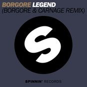 Legend (Borgore & Carnage Remix) Songs