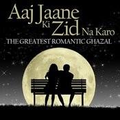 Aaj Jaane Ki Zid Na Karo Song