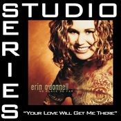 Your Love Will Get Me There [Studio Series Performance Track] Songs