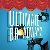 Ultimate Broadway 2 Songs