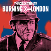 Burning London The Clash Tribute Songs