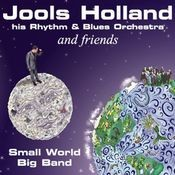 Jools Holland And Friends - Small World Big Band Songs