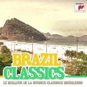 Brazil Classics - Le Meilleur De La Musique Classique Brésilienne Songs