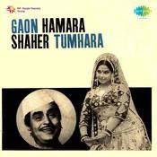 Gaon Hamara Shaher Tumhara Songs