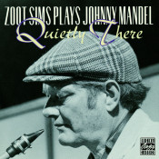 Zoot Sims Plays Johnny Mandel Quietly There Songs