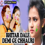 Bhitar Dale Demi Ge Chhauri Song