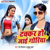 Takkar Ho Jai Goriya Song