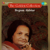 The Golden Collection - Begum Akhtar Songs