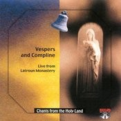 Chants From The Holyland: Vespers And Compline Songs