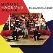 El Gallo Colorado Songs