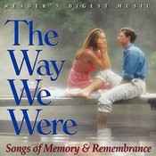 Reader's Digest Music: The Way We Were - Songs Of Memory And Remembrance Songs